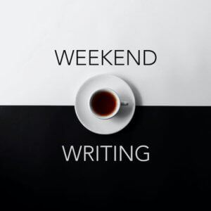 Weekend Writing